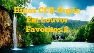 Hinos CCB Órgão Em Louvor Favoritos 2