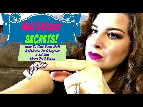 NAIL STICKER SECRETS | How to make your nail stickers last LONGER than 10 days