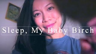 """Singing You To Sleep ASMR  """"Baby Birch"""" & """"The Moon Song"""" Lullaby"""