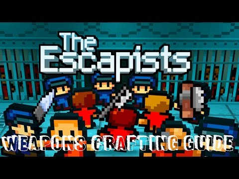 The Escapists Weapons Crafting Guide