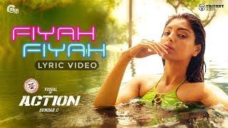 Action | Fiyah Fiyah Lyric Video | Vishal, Akanksha Puri | Hiphop Tamizha | Navz-47 | Sundar.C