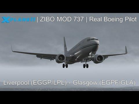 X Plane 11 - ZIBO MOD 737 - REAL BOEING PILOT - Full Flight Tutorial - (Liverpool - Glasgow)