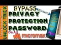 UNLOCK Privacy Protection Password on All Micromax ,canvas,a30,a34,p480,d321,Unite,q461