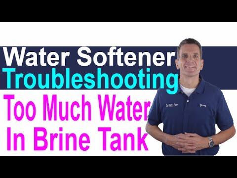 Water Softener Troubleshooting Too much Water in Brine Tank