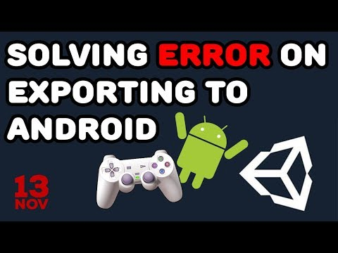 Solving an error on exporting Unity game for Android