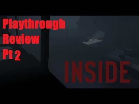 INSIDE Review/Playthrough/Commentary Pt 2