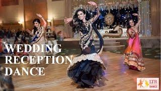 Indian Wedding Reception | LTR Dance
