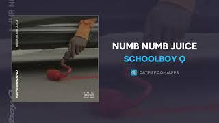 """ScHoolboy Q """"Numb Numb Juice"""" (AUDIO)"""