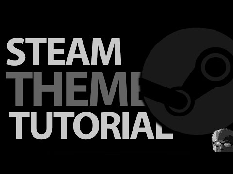 Quick Tutorial: Installing Steam Skins/Themes (Windows 10)