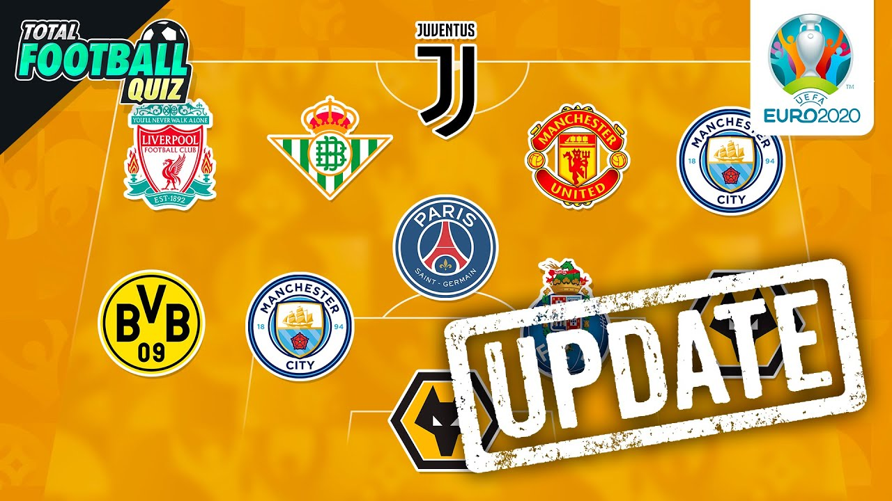 GUESS NATIONAL TEAM BY PLAYERS' CLUB UPDATED - EURO EDITION 2020   QUIZ FOOTBALL 2021