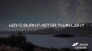 Avicii- We Burn (Faster Than Light) [Lyric Video]