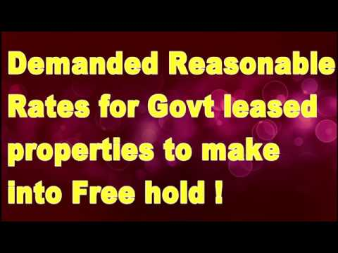 Demanded Reasonable  Rates for Govt leased  properties to make  into Free hold !