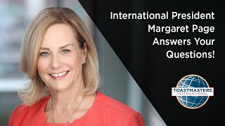 International President Margaret Page Answers Your Questions