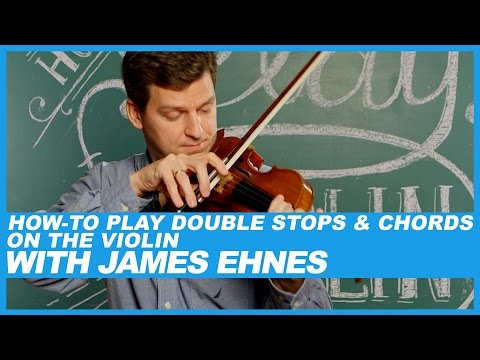 How-to Play Double Stops & Chords on the Violin with James Ehnes