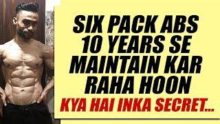 Six pack abs asli hai   10 saal se maintain kar raha hoon   Tarun Gill talks
