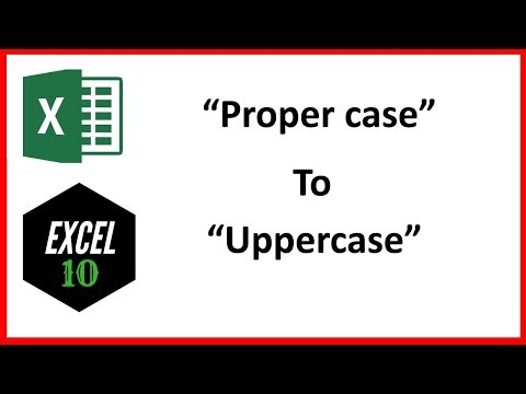 How To Change Proper Case Letter To Uppercase In Excel