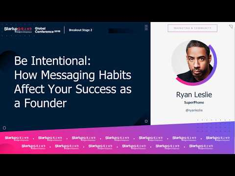 Be Intentional: How Messaging Habits Affect your Success as a Founder - Ryan Leslie