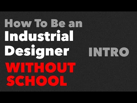 How To Be An Industrial Designer WITHOUT SCHOOL [Part 1]