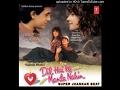 Download dil hai ke manta nahin (Super Jhankar) MP3,3GP,MP4