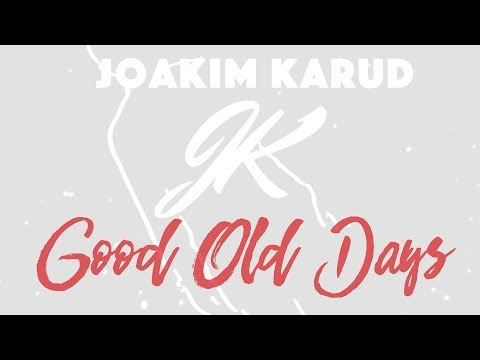 Download Good Old Days by Joakim Karud (Official)