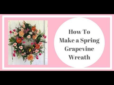 How to make a spring wreath - Grapevine Wreath Tutorial