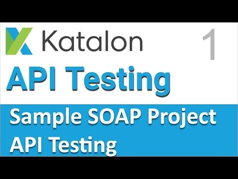 Katalon Studio API Testing | Sample SOAP API Testing Project 1 | Introduction