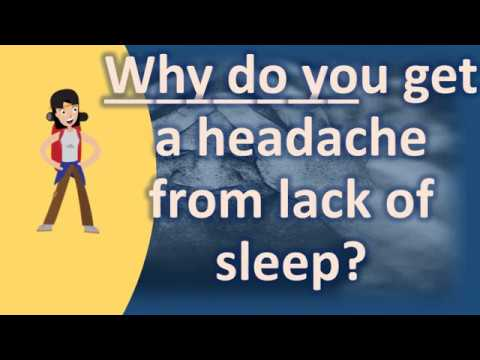 Why do you get a headache from lack of sleep ? | Health and Life