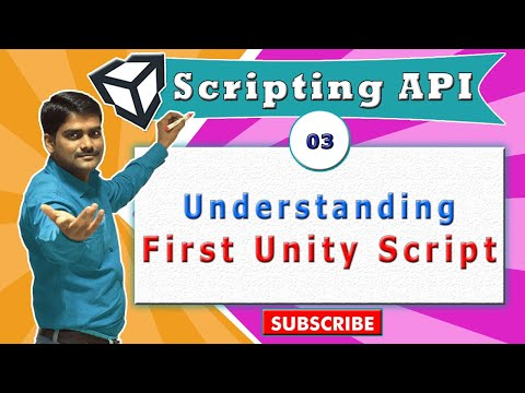 Unity Scripting API Intro - 03 - Understanding first unity script