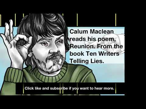 Calum MacLean reads his poem Reunion from the book, Ten Writers Telling Lies