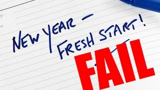 5 Reasons New Years Resolutions FAIL