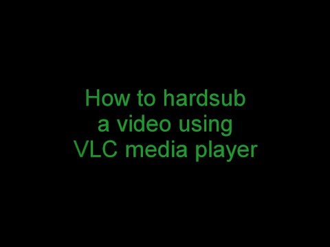 how to hardcode subtitles to a movie using VLC