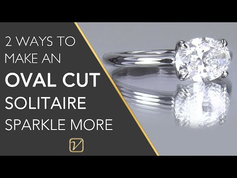 2 Ways to Make an Oval Cut Diamond Ring SPARKLE more than other Oval Solitaires