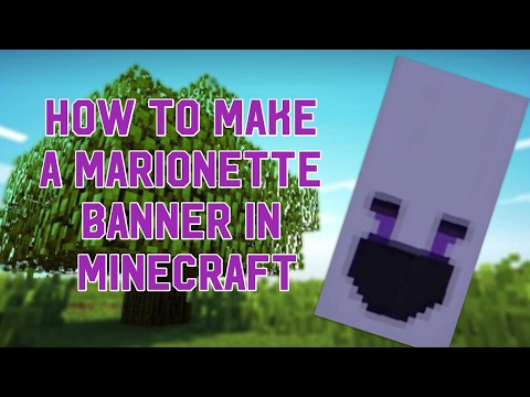 How to make a Marionette/Puppet banner from FNAF