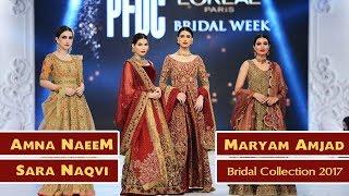 PFDC L'oreal Paris Bridal Week | Amna Naeem, Sara Naqvi, Maryam Amjad | Fresh Styles 2017