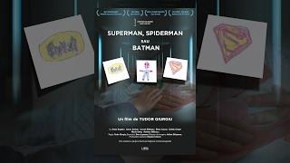 Superman, Spiderman sau Batman   Scurtmetraj Romanesc   CINEPUB