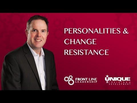 Personalities & Change Resistance