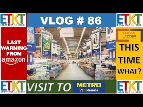 Vlog # 86 Metro Wholesale Bazaar Market,Meet Up, Urban  Ladder This Time,Last Chance From Amazon