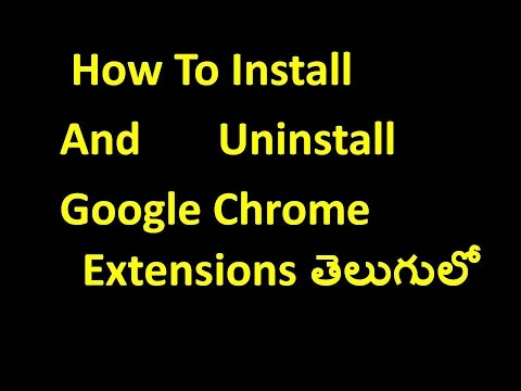 How To Install And Uninstall Google Chrome Extensions I Telugu Tech Video Tutorials