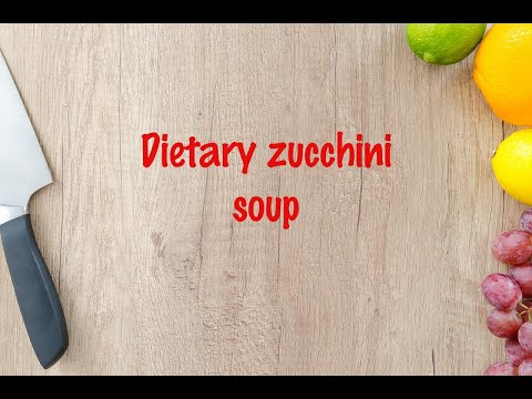 How to cook - Dietary zucchini soup