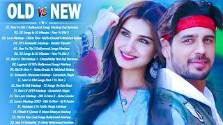 Old Vs New Bollywood Mashup Songs 2020 | 90's Old Hindi Romantic Songs Mashup \ Bollywood Hits Songs