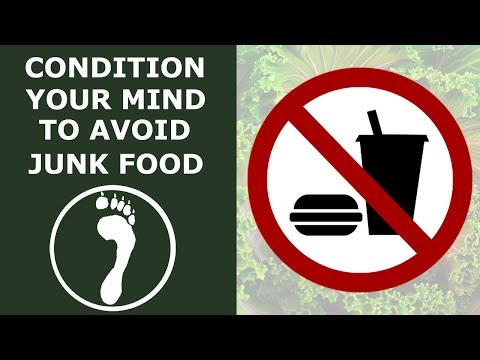 Condition Your Mind to Avoid Junk Food