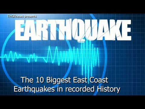 the 10 Biggest East Coast Earthquakes in History
