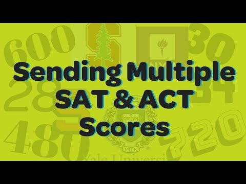Can I send multiple SAT Scores? Can I send multiple ACT scores???