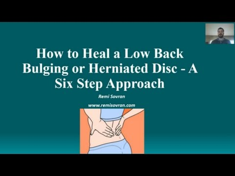 How to Heal a Low Back Bulging Disc or Herniated Disc - A Six Step Approach