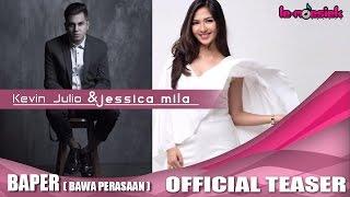Kevin Julio Feat Jessica Mila - BAPER (Bawa Perasaan) (Official Teaser Video)