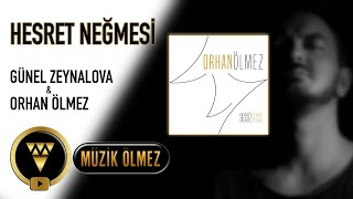 Günel Zeynalova & Orhan Ölmez - Hesret Neğmesi - Official Audio
