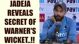 Ravindra Jadeja reveals secret of David Warner wicket in Dharamsala Test | Oneindia News