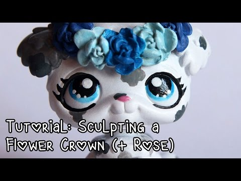 Tutorial: Making a flower crown (+sculpting a rose without using a mold) for LPS customs