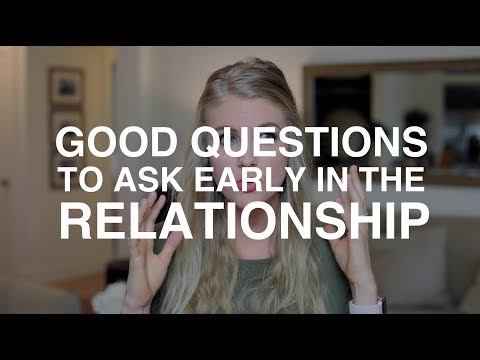Good Questions to Ask Early in the Relationship