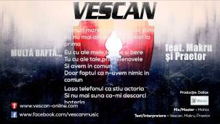 VESCAN - Multa Bafta... (feat. Makru si Praetor) (Prod. de Dallas)